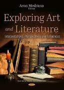 Exploring Art And Literature Interpretations Perspectives And Influences By Ar