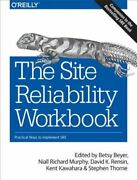 The Site Reliability Workbook Practical Ways To Implement Sre By Betsy Beyer