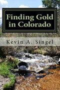 Finding Gold In Colorado A Guide To Coloradoand039s Casual Gold Prospecting Mining