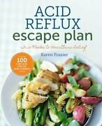 The Acid Reflux Escape Plan Two Weeks To Heartburn Relief By Karen Frazier New
