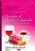 Chemistry Of Phenolic Compounds State Of The Art Hardcover By Baruah Juba...