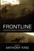 Frontline Combat And Cohesion In Twenty-first Century Hardcover By King A...