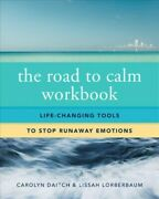Road To Calm Life-changing Tools To Stop Runaway Emotions, Paperback By Dai...