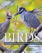 Birds Of Maryland, Delaware, And The District Of Columbia, Hardcover By Beehl...