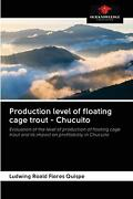 Production Level Of Floating Cage Trout - Chucuito By Ludwing Roald Flores Quisp