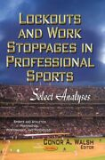 Lockouts And Work Stoppages In Professional Sports Select Analyses Paperba...