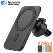 15w Magnetic Car Mount Wireless Charger Mag Safe For Iphone 12 Mini 12 Pro Max