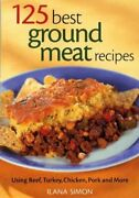 125 Best Ground Meat Recipes Using Beef Turkey Chicken Pork And More Pa...