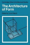 Architecture Of Form Paperback By March Lionel Edt Like New Used Free S...