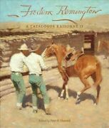 Frederic Remington A Catalogue Raisonne Ii, Hardcover By Hassrick, Peter H....