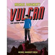 Music Vulcan Score And Parts Concert Band Level 4 Composed By Michael Daugherty
