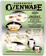 Florences Ovenware 1920and039s To Present Identification Value Guide Hard Cover Book