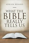 What The Bible Really Tells Us Paperback By Benard Adrian Brand New Free ...