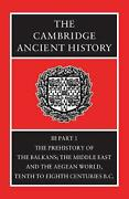 The Cambridge Ancient History The Prehistory Of The Balkans The Middle East An