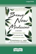 Brave New Medicine A Doctorand039s Unconventional Path To Healing Her Autoimmune Ill