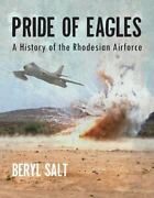A Pride Of Eagles A History Of The Rhodesian Air Force Reference Book