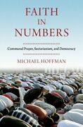 Faith In Numbers Religion, Sectarianism, And Democracy By Michael Hoffman Used