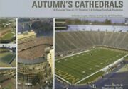 Autumn's Cathedrals A Pictorial Tour Of 117 Division 1-a College Football New