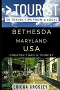 Greater Than A Tourist - Bethesda Maryland Usa 50 Travel Tips From A Local By G