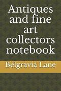 Antiques And Fine Art Collectors Notebook By Belgravia Lane English Paperback