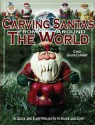 Carving Santas From Around The World 15 Quick And Easy Projects To Make And
