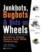 Junkbots, Bugbots, And Bots On Wheels Building Simple Robots With Beam New