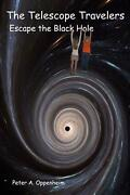 The Telescope Travelers Escape The Black Hole By Peter Oppenheim English Paper