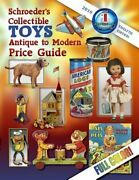 Schroederand039s Collectible Toys Antique To Modern Price Guide By Collector Books