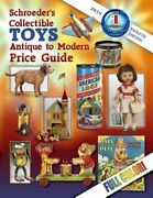Schroeder's Collectible Toys Antique To Modern Price Guide By Collector Books