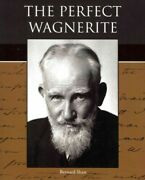 Perfect Wagnerite A Commentary On The Niblungand039s Ring Paperback By Shaw Be...