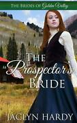 The Prospectorand039s Bride By Jaclyn Hardy English Paperback Book Free Shipping