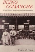 Being Comanche A Social History Of An American Indian Community, Paperback ...