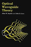 Optical Waveguide Theory By Allan W. Snyder English Hardcover Book Free Shippi