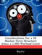 Considerations For A Us Nuclear Force Structure Below A 1,000-warhead Limit By B