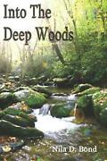 Into The Deep Woods By Nila Bond English Paperback Book Free Shipping