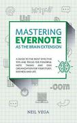 Mastering Evernote As The Brain Extension A Guide To The Most Effective Tips An