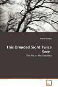 This Dreaded Sight Twice Seen The Art Of The Uncanny By Niamh Dunphy English