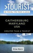 Greater Than A Tourist- Gaithersburg Maryland Usa 50 Travel Tips From A Local B