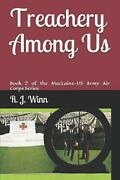Treachery Among Us Book 2 Of The Maclaine - Us Army Air Corps Series By R.j. Wi