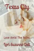 Texas City Love Amid The Ruins By Lori-suzanne Dell English Paperback Book Fr
