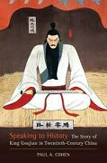 Speaking To History The Story Of King Goujian In Twentieth-century China By Pau