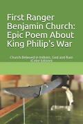 First Ranger Benjamin Church Epic Poem About King Philipand039s War Church Believed