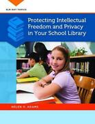 Protecting Intellectual Freedom And Privacy In Your School Library By Helen R. A