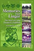 Memories That Linger The Story Of Camp Thomas E. Lightfoot By Catherine K. Mack