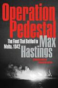 Operation Pedestal The Fleet That Battled To Malta 1942 By Max Hastings Englis