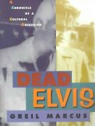 Dead Elvis A Chronicle Of A Cultural Obsession, Paperback By Marcus, Greil,...