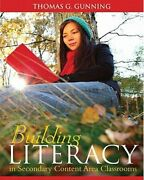 Building Literacy In Secondary Content Area Classrooms By Thomas Gunning Used