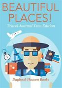 Beautiful Places Travel Journal Teen Edition Paperback By Daybook Heaven Bo...