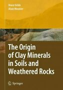 Origin Of Clay Minerals In Soils And Weathered Rocks, Paperback By Velde, Bru...