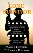 Lone Survivor The Eyewitness Account Of Operation Redwing And The Lost Hero...